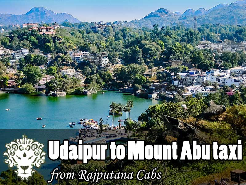 Udaipur to Mount Abu taxi from Rajputana Cabs